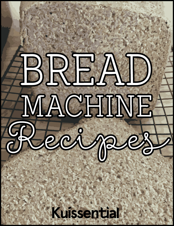 Kuissential Bread Machine Recipes
